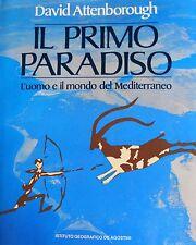 DAVID ATTENBOROUGH IL PRIMO PARADISO L'UOMO IL MONDO DEL MEDITERRANEO 1987