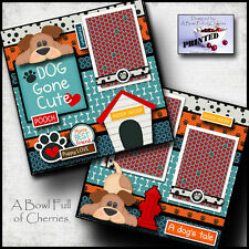 DOG GONE CUTE 2 premade scrapbook pages paper printed 4 ALBUM LAYOUT PET CHERRY