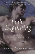 In the Beginning : A New Interpretation of Genesis by Karen Armstrong NEW!  1997