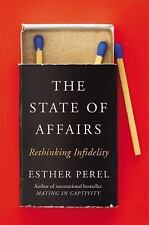 The State of Affairs : Cheating in the Age of Transparency by Esther Perel (2017