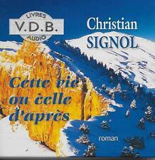 LIVRE AUDIO / CHRISTIAN SIGNOL : CETTE VIE OU CELLE D'APRES - ROMAN  - CD