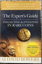 The Experts Guide to Collecting & Investing in Rare Coins by Q. David Bowers