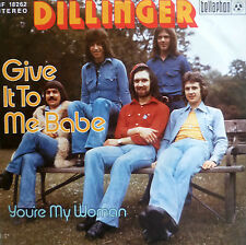 """7"""" 1974 RARE IN VG+++! DILLINGER : Give It To Me Babe"""