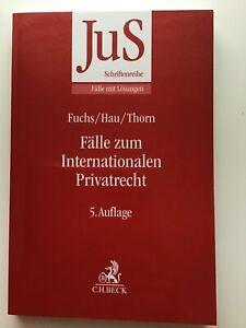 JuS Fälle zum Internationalen Privatrecht (Fuchs/Hau/Thorn) 5. Auflage 2019