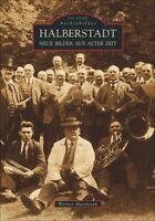 Halberstadt Stadt Geschichte Bildband Buch Bilder Fotos Archivbilder AK Book NEU