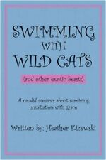 Swimming With Wild Cats (and other exotic beast, Kizewski-,