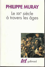 Le XIXe siècle à travers les âges par Philippe Muray (1999, Paperback)