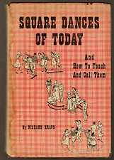 SQUARE DANCES OF TODAY and How to Teach & Call Tham - Richard Kraus (hc/dj) 1950