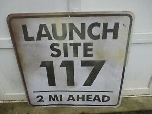 """VINTAGE LAUNCH SITE 117 ROAD HIGHWAY ROCKET BOAT SPACE? SIGN 30"""" X 30"""""""