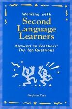 Working with Second Language Learners: Answers to Teachers' Top Ten Questions, C