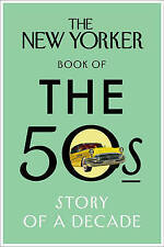 The New Yorker Book of the 50s: Story of a Decade (New Yorker Magazine), The New