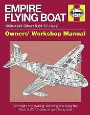 Empire Flying Boat Manual: An Insight into Owning, Servicing and Flying the Short S.23 'C' Class Empire Flying Boat by Brian Cassidy (Hardback, 2012)