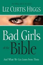 Bad Girls of the Bible and What We Can Learn from