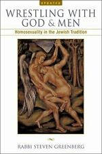 Wrestling with God and Men : Homosexuality in the Jewish Tradition by Steven...
