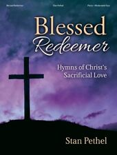 """""""Blessed Redeemer"""" Hymns of Christ's Sacrificial Love Music Book-Piano-Brand New"""