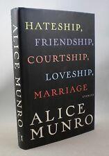 HATESHIP FRIENDSHIP COURTSHIP LOVESHIP MARRIAGE - Alice Munro 1st Edition 2001