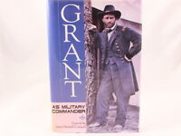 LIKE NEW!! Grant : As Military Commander by James Marshall-Cornwall 1995