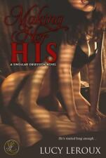 Making Her His : A Singular Obsession Book One by Lucy Leroux (2014, Paperback)