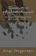 Questions Philosophiques : Une Approche Originale des Sujets du Bac by Serge...