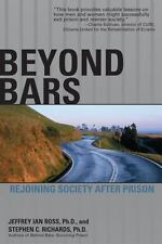 Beyond Bars : Rejoining Society after Prison by Jeffrey Ian Ross and Stephen...