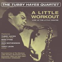 TUBBY HAYES QUARTET - A LITTLE WORKOUT-LIVE AT THE LITTLE THEATRE   CD NEU