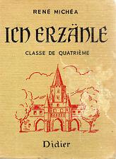 ICH ERZANLE Classe de 4ème, par René MICHEA, Editions DIDIER