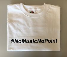 WHITE T SHIRT FRUIT OF THE LOOM #NoMusicNoPoint IN BLACK TEXT SIZE L Festivals