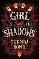 Girl in the Shadows (Cirque American)-ExLibrary by Bond, Gwenda
