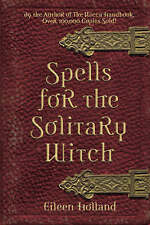 NEW Spells for the Solitary Witch by Eileen Holland