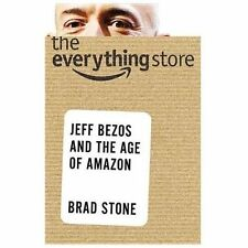 The Everything Store : Jeff Bezos and the Age of Amazon by Brad Stone (2013,...