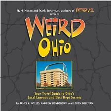 Ohio : Your Travel Guide to Ohio's Local Legends and Best Kept Secrets
