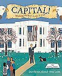 Capital! : Washington D. C. from A to Z by Laura Krauss Melmed (2006, Picture...