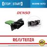 RESISTENZA DENSO FIAT GRANDE PUNTO- DUCATO 5 PIN OE 77364061 55702407 773640610
