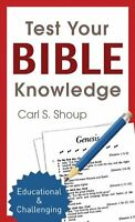 TEST YOUR BIBLE KNOWLEDGE (Inspirational Book Bargains) by Carl S. Shoup