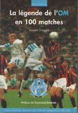 La Légende de l'OM en 100 Matches - Laurent Oreffia - OLYMPIQUE DE MARSEILLE