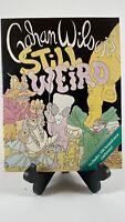 Still Weird by Gahan Wilson - First Edition - CR 1994 - Paperback - Very Good