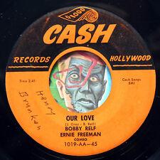 HEAR Bobby Relf Ernie Freeman 45 Our Love/The Shuck CASH 1019 R&B doo wop