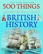 Very Good, 500 Things You Should Know About British History, Steele, Philip Et A