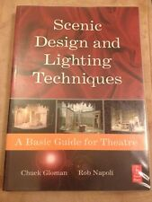 Scenic Design and Lighting Techniques: A Basic Guide for Theatre by Chuck Gloman