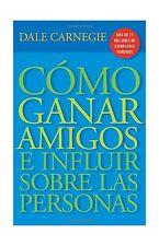 Cmo Ganar Amigos E Influir Sobre Las Personas (Spanish Edition) Free Shipping