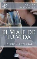 El Viaje de Tu Vida : Edicion Especial by Asleya Mitchell (2014, Paperback)