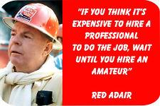 "Red Adair ""Expensive....""  (4"" X 6"") Sublimated Aluminum"