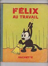 SULLIVAN. Félix au travail. Hachette 1934. EO bel état