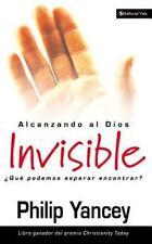 Alcanzando al Dios Invisible: Que podemos esperar encontrar? (Spanish Edition)