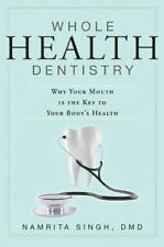 Whole Health Dentistry: Why Your Mouth Is The Key To Your Body's-ExLibrary