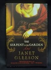 The Serpent in the Garden : A Novel by Janet Gleeson (2005, Paperback)