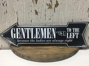 """Gentlemen to the Left...Ladies Are Always Right  6""""x 20""""  Metal Arrow Sign"""