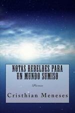 Notas Rebeldes para un Mundo Sumiso : Piense by Cristhian Meneses (2014,...