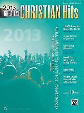 2013 Greatest Christian Hits: Sheet Music for the Year's Most Popular Songs Pia