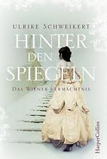 Hinter den Spiegeln - Das Wiener Vermächtnis von Ulrike Schweikert (2015,...